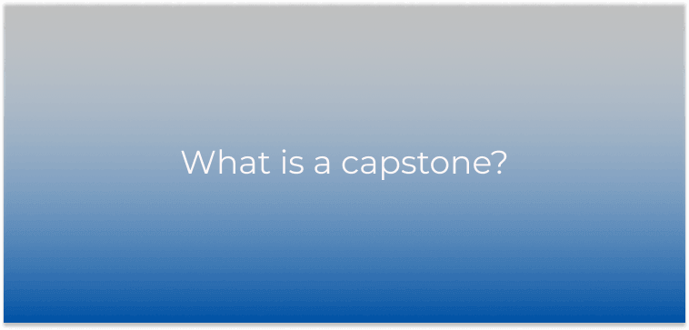 What Is a Capstone Project at School, College or University